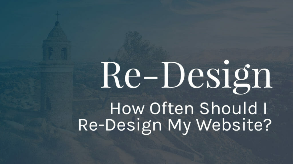 How Often Should I Re-Design My Website?